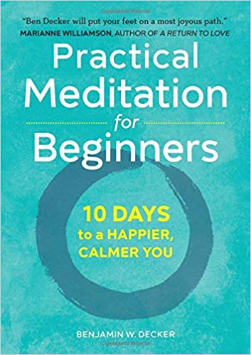 Practical Meditation for Beginners by Benjamin W. Decker - best books on meditation for beginners