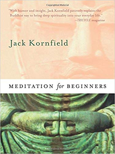 Meditation for Beginners by Jack Kornfield Ph.D.