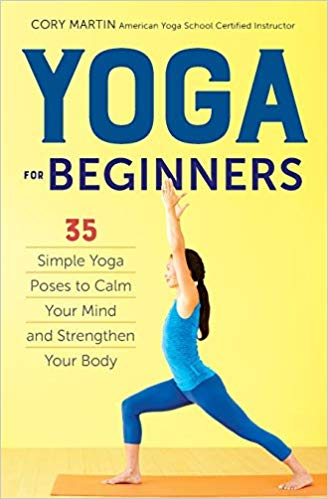 Yoga for Beginners: Simple Yoga Poses to Calm Your Mind and Strengthen Your Body - best yoga books